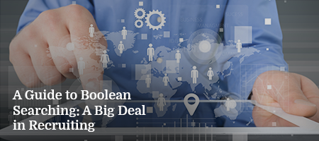 A-Guide-to-Boolean-Searching-A-Big-Deal-in-Recruiting