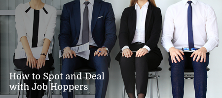 How to Spot and Deal with Job Hoppers