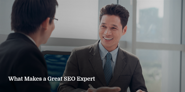 What Makes a Great SEO Expert