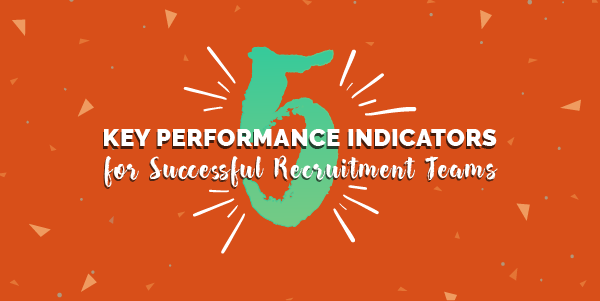 5 Key Performance Indicators for Successful Recruitment Teams