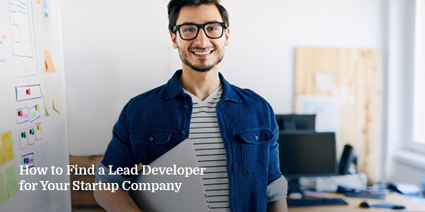 How to Find a Lead Developer for Your Startup Company