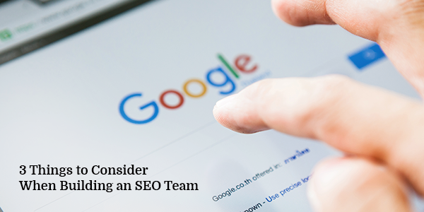 Things-to-Consider-When-Building-an-SEO-Team