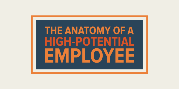 The-Anatomy-of-a-High-Potential-Employee_