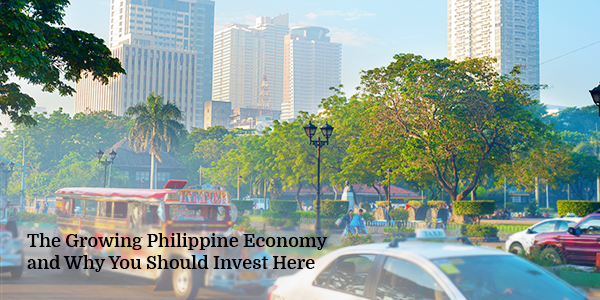 The Growing Philippine Economy and Why You Should Invest Here