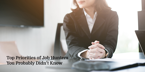 Top Priorities of Job Hunters You Probably Didn't Know