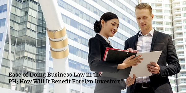 Ease of Doing Business Law in the PH- How Will It Benefit Foreign Investors