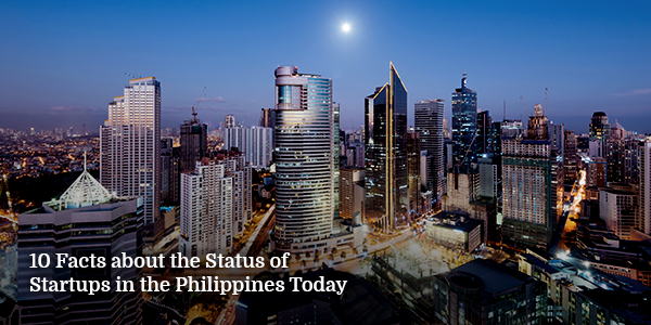 10 Facts about the Status of Startups in the Philippines Today
