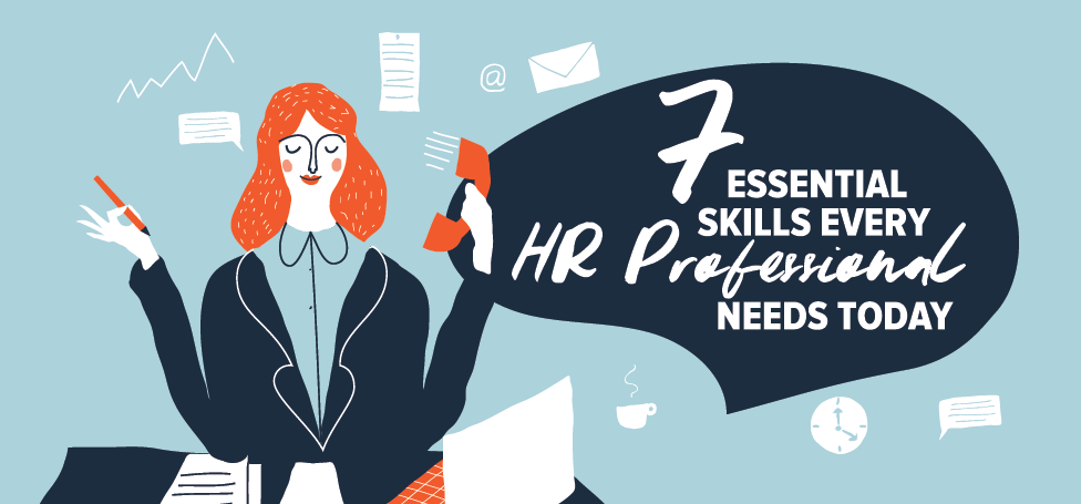 7 Essential Skills Every HR Professional Needs Today
