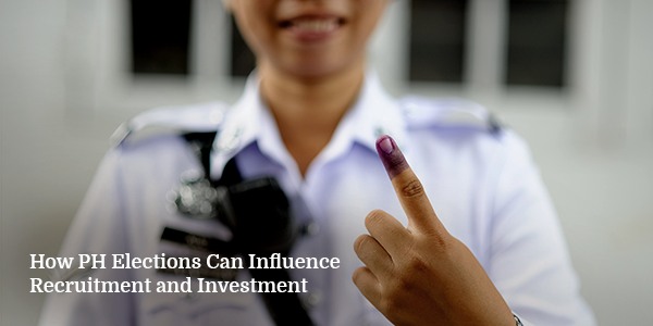 How PH Elections Can Influence Recruitment and Investment
