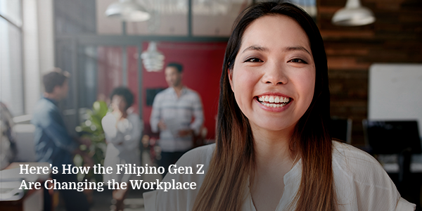 Here's How the Filipino Gen Z Are Changing the Workplace