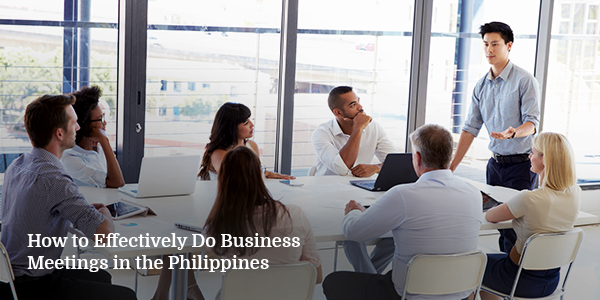 How to Effectively Do Business Meetings in the Philippines