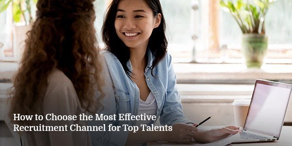 How to Choose the Most Effective Recruitment Channel for Top Talents