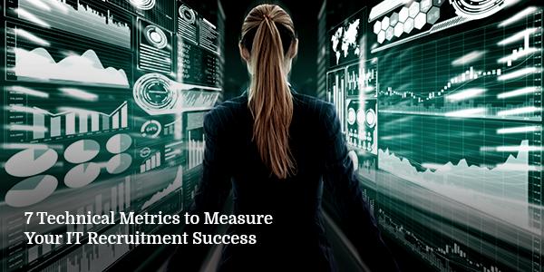 7 Technical Metrics to Measure Your IT Recruitment Success