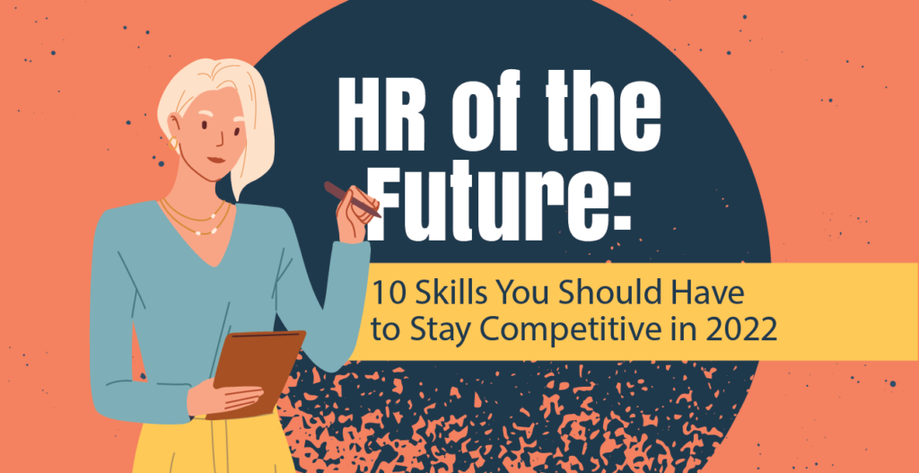 HR of the Future: 10 Skills You Should Have to Stay Competitive in 2022