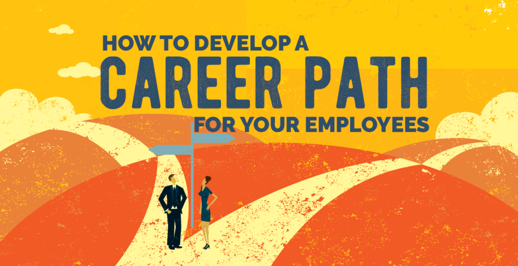 How to Develop a Career Path for Your Employees