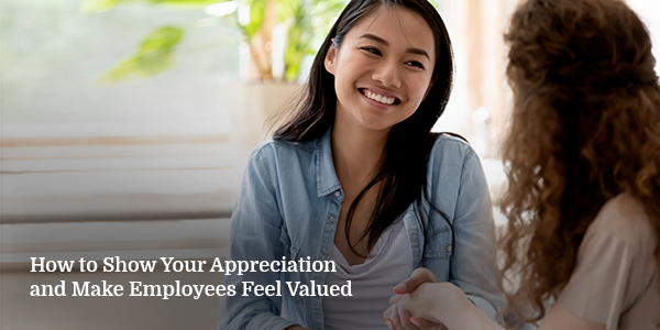 How to Show Your Appreciation and Make Employees Feel Valued