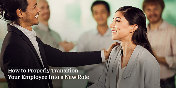 How to Properly Transition Your Employee Into a New Role