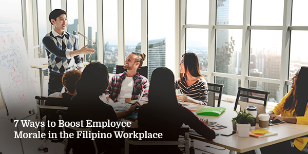 7 Ways to Boost Employee Morale in the Filipino Workplace