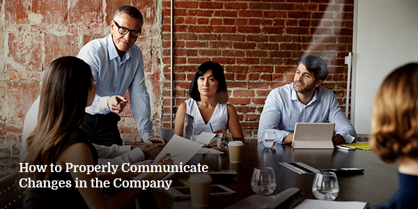 How to Properly Communicate Changes in the Company