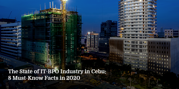 The State of IT-BPO Industry in Cebu: 8 Must-Know Facts in 2020