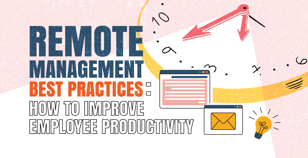 Remote Management Best Practices How to Improve Employee Productivity