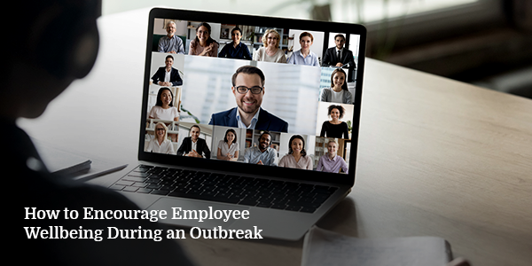 How to Encourage Employee Wellbeing During an Outbreak