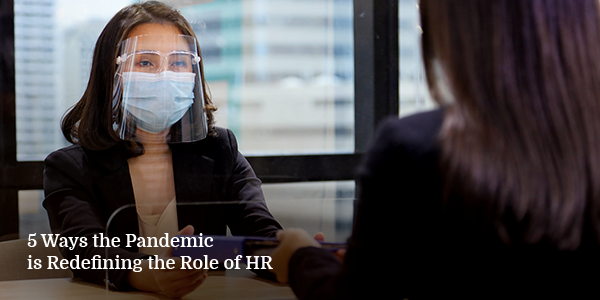 5 Ways the Pandemic is Redefining the Role of HR