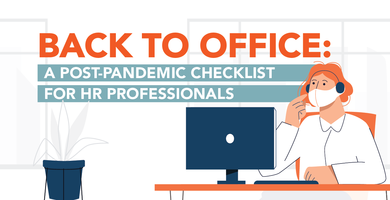 Back to Office: A Post-Pandemic Checklist for HR Professionals
