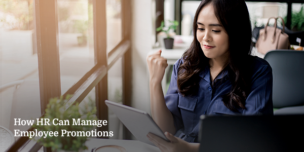 How HR Can Manage Employee Promotions