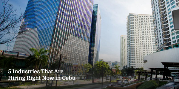 5 Industries That Are Hiring Right Now in Cebu