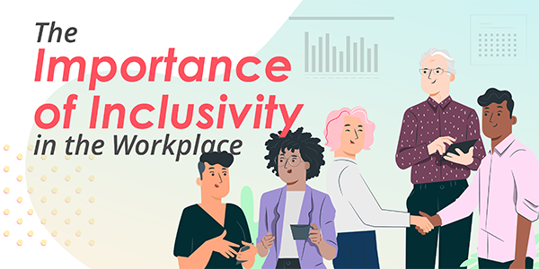 The Importance of Inclusivity in the Workplace