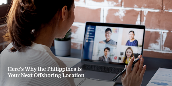 Here's Why the Philippines is Your Next Offshoring Location